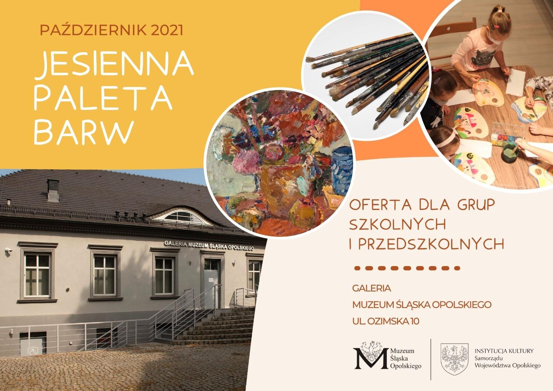 """Oferta edukacyjna dla zorganizowanych grup szkolnych i przedszkolnych """"Jesienna paleta barw"""" - plakat"""